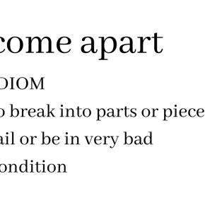 The come apart.